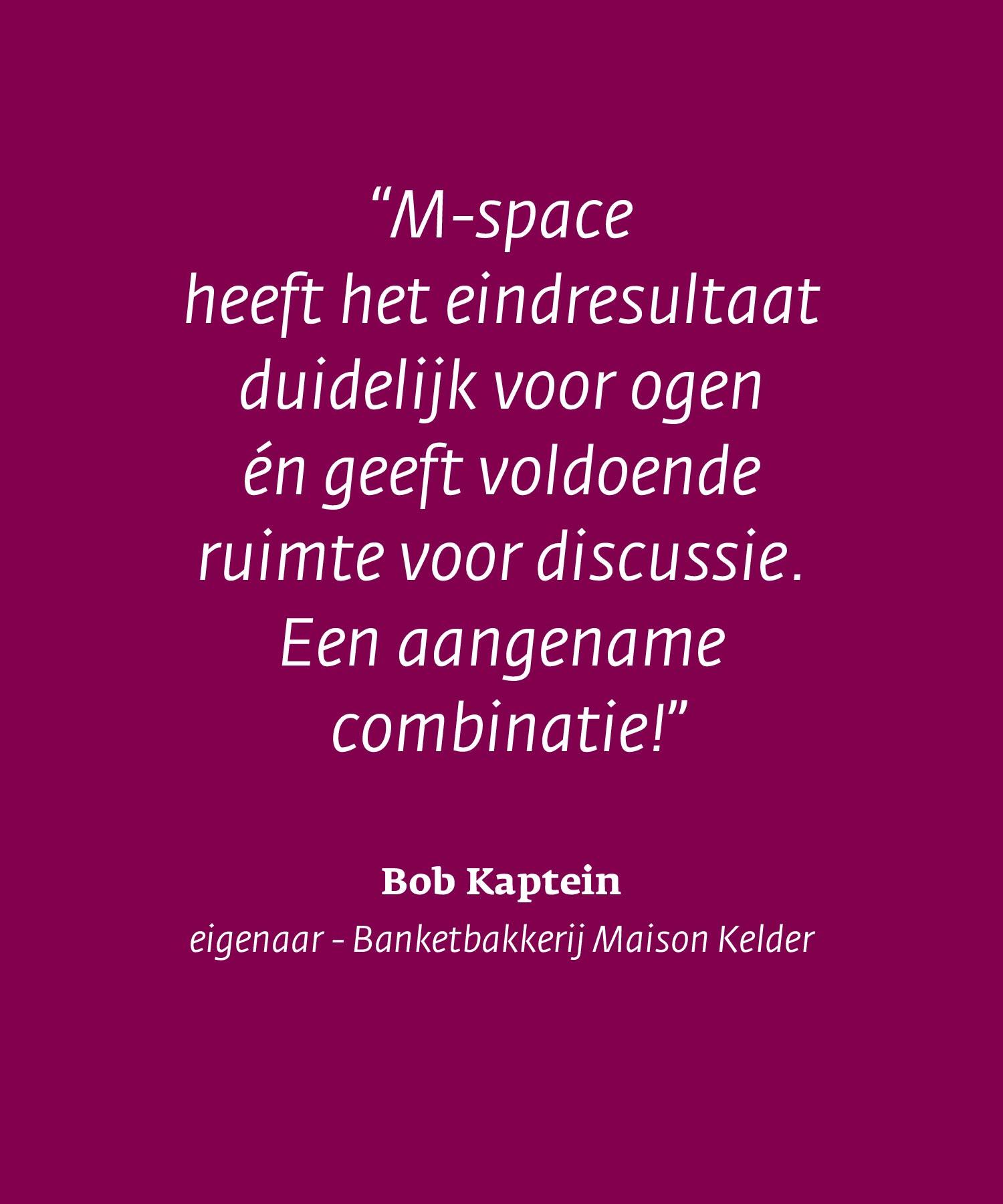 Maison Kelder quote Bob Kaptein